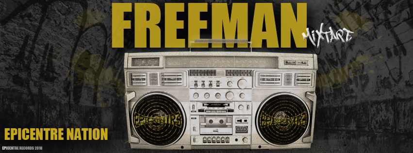 Mixtape Epicentre Nation // Freeman